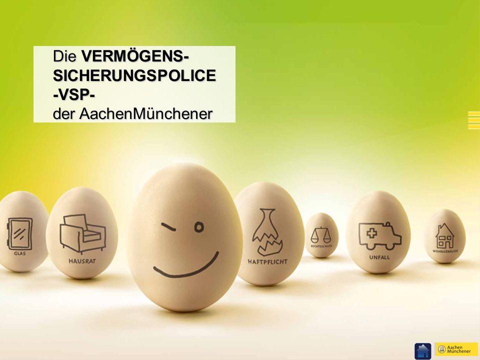 Die VERMÖGENS- SICHERUNGSPOLICE -VSP- der AachenMünchener