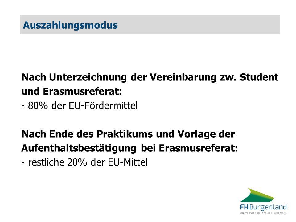 Auszahlungsmodus Nach Unterzeichnung der Vereinbarung zw. Student. und Erasmusreferat: - 80% der EU-Fördermittel.