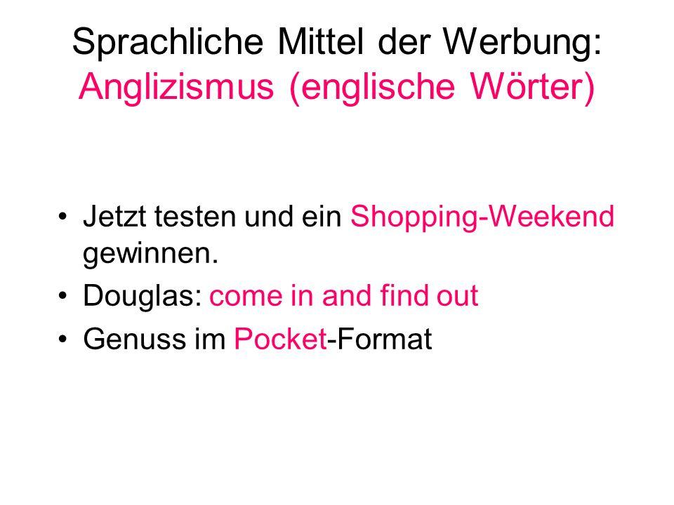 Sprachliche Mittel der Werbung: Anglizismus (englische Wörter)
