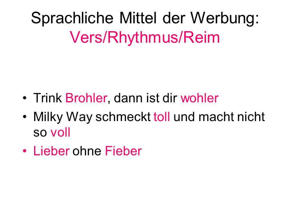 Sprachliche Mittel der Werbung: Vers/Rhythmus/Reim
