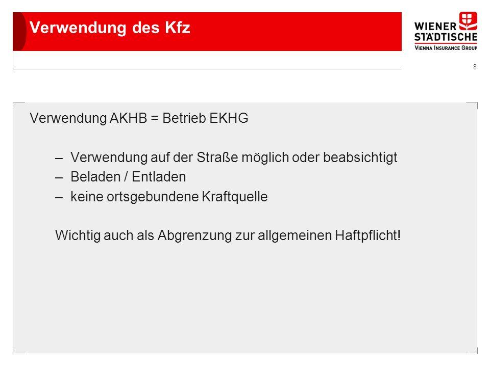 Verwendung des Kfz Verwendung AKHB = Betrieb EKHG