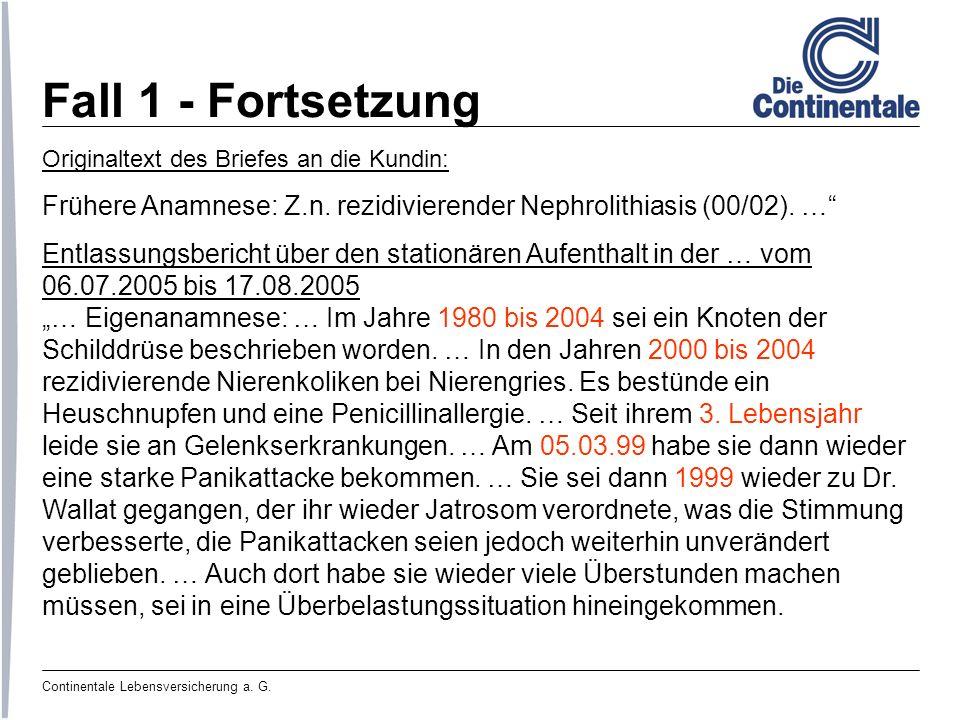 Fall 1 - Fortsetzung Originaltext des Briefes an die Kundin: Frühere Anamnese: Z.n. rezidivierender Nephrolithiasis (00/02). …