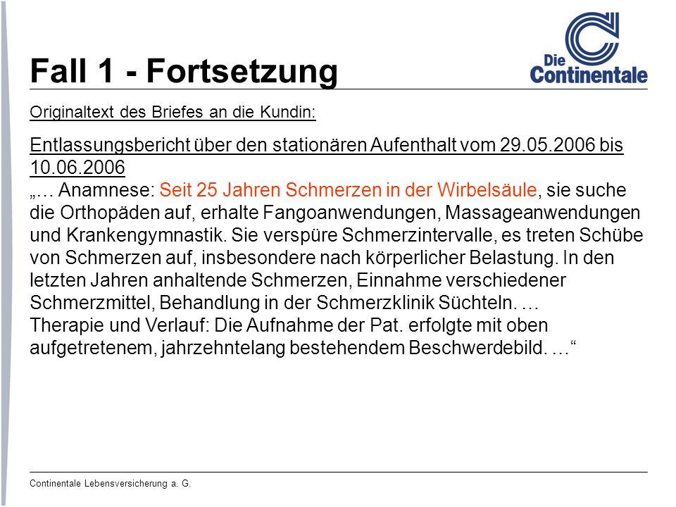 Fall 1 - Fortsetzung Originaltext des Briefes an die Kundin: Entlassungsbericht über den stationären Aufenthalt vom 29.05.2006 bis.