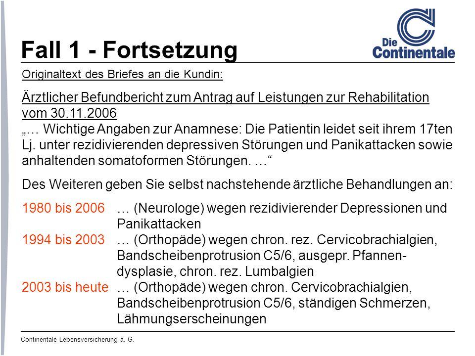 Fall 1 - Fortsetzung Originaltext des Briefes an die Kundin: Ärztlicher Befundbericht zum Antrag auf Leistungen zur Rehabilitation.