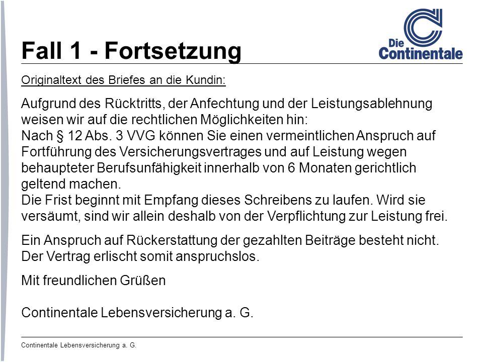 Fall 1 - Fortsetzung Originaltext des Briefes an die Kundin: Aufgrund des Rücktritts, der Anfechtung und der Leistungsablehnung.
