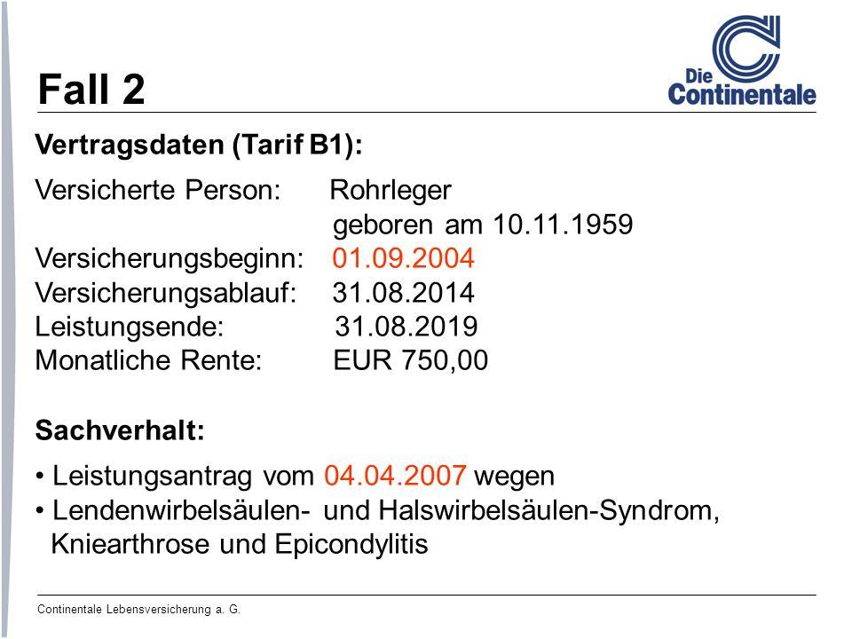 Fall 2 Vertragsdaten (Tarif B1): Versicherte Person: Rohrleger