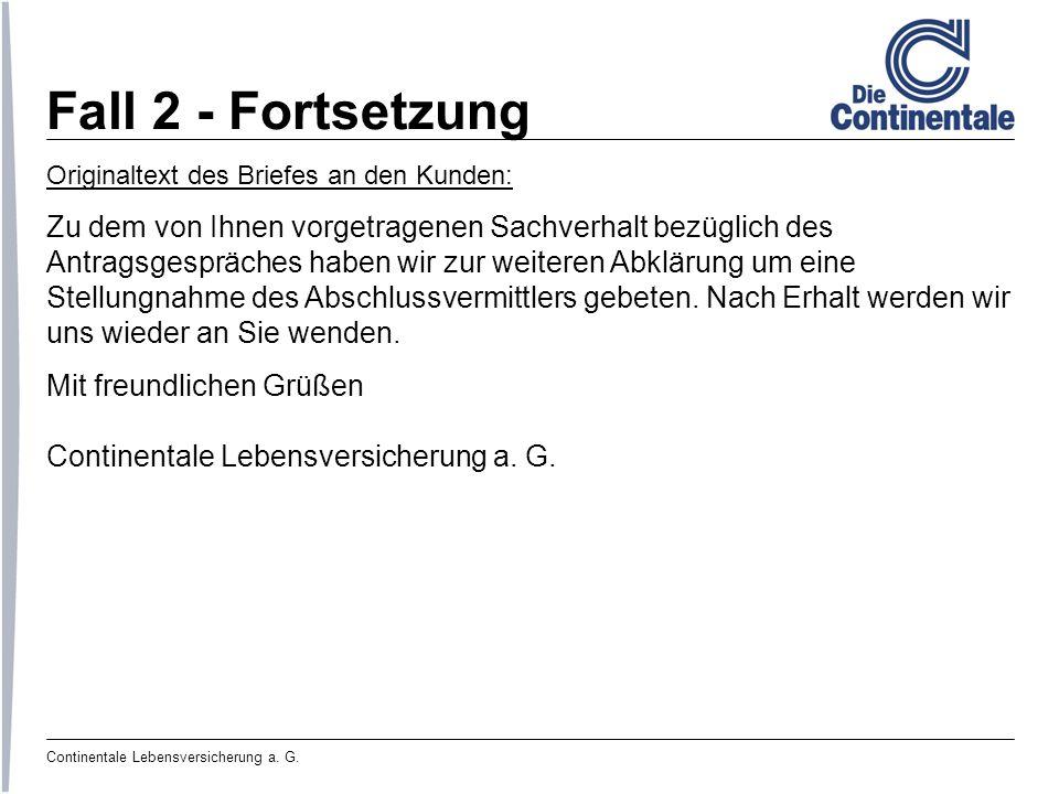 Fall 2 - Fortsetzung Originaltext des Briefes an den Kunden: Zu dem von Ihnen vorgetragenen Sachverhalt bezüglich des.