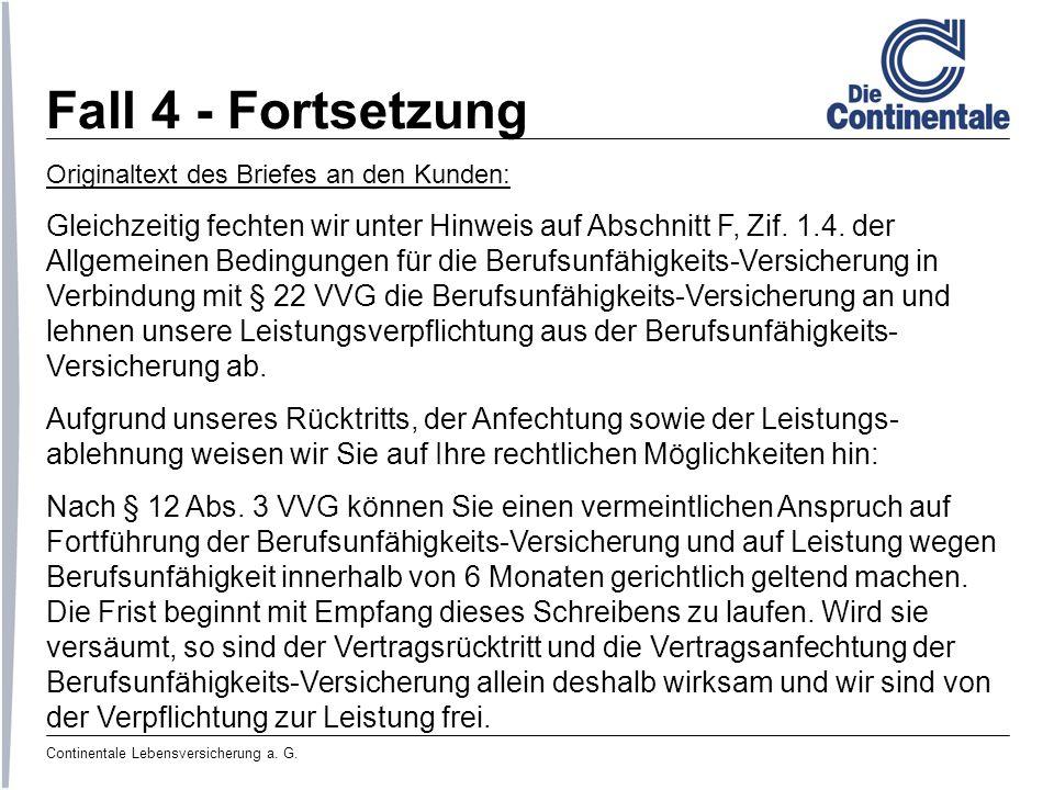 Fall 4 - Fortsetzung Originaltext des Briefes an den Kunden: Gleichzeitig fechten wir unter Hinweis auf Abschnitt F, Zif. 1.4. der.