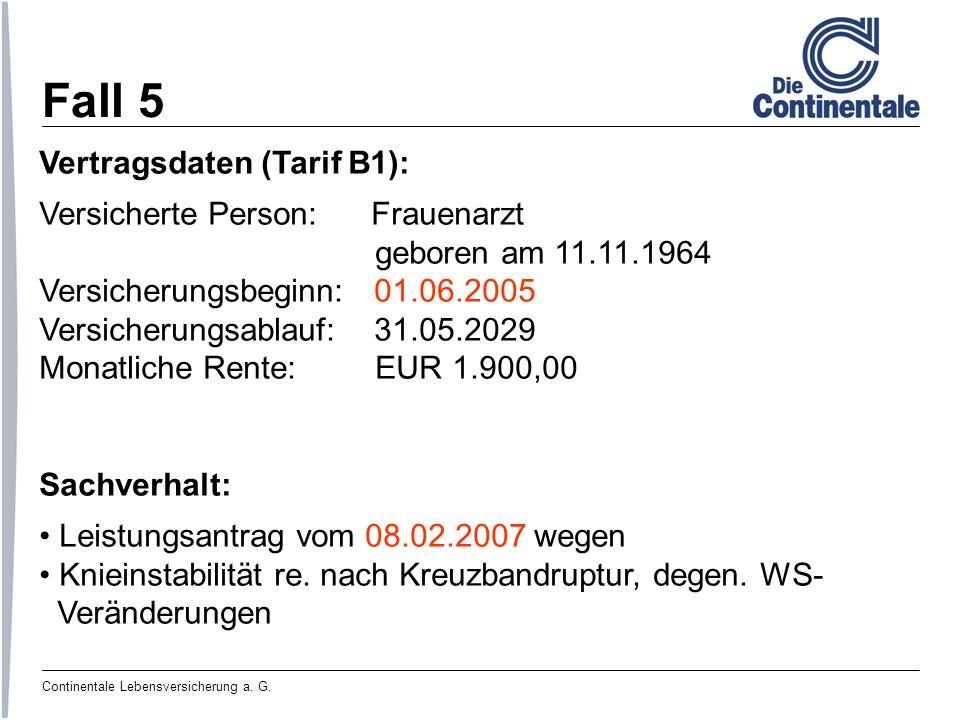 Fall 5 Vertragsdaten (Tarif B1): Versicherte Person: Frauenarzt