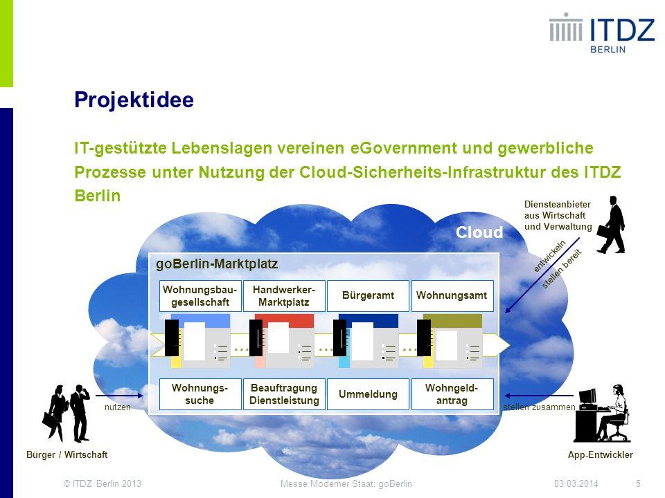 Projektidee IT-gestützte Lebenslagen vereinen eGovernment und gewerbliche. Prozesse unter Nutzung der Cloud-Sicherheits-Infrastruktur des ITDZ.