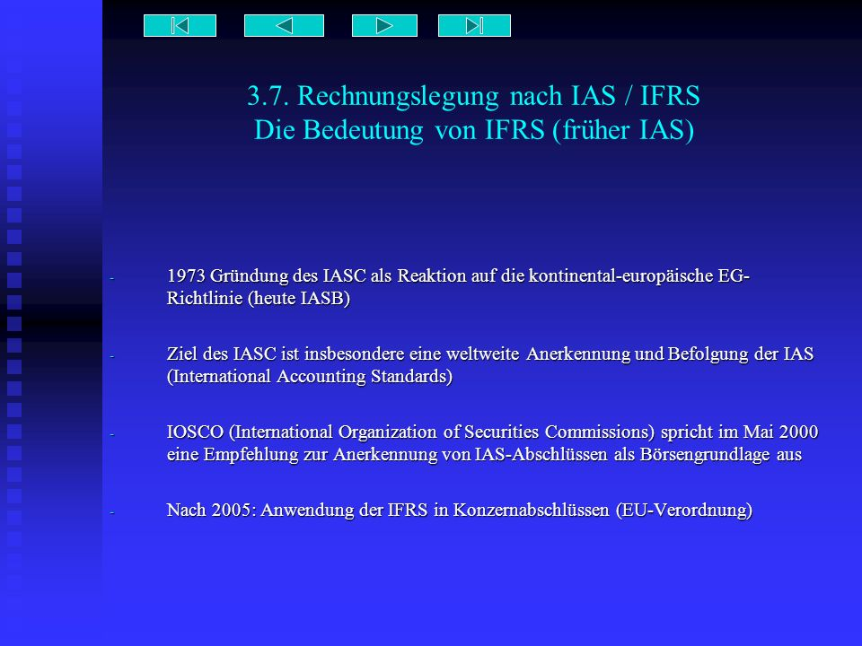 3.7. Rechnungslegung nach IAS / IFRS Die Bedeutung von IFRS (früher IAS)