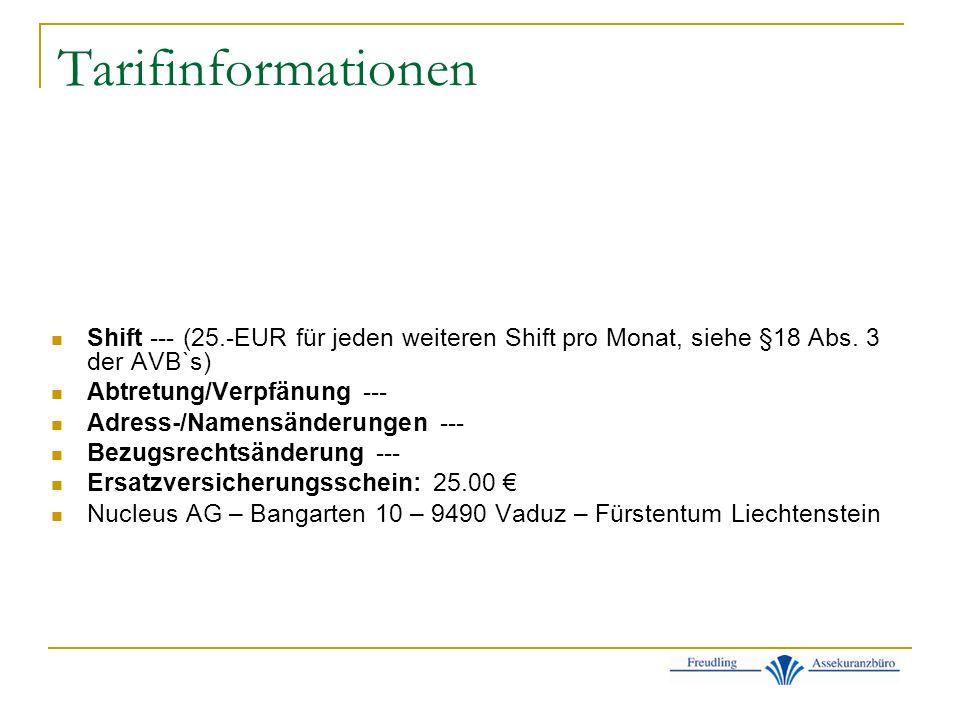 Tarifinformationen Shift --- (25.-EUR für jeden weiteren Shift pro Monat, siehe §18 Abs. 3 der AVB`s)