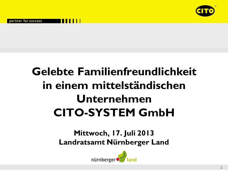 Gelebte Familienfreundlichkeit in einem mittelständischen Unternehmen CITO-SYSTEM GmbH Mittwoch, 17.