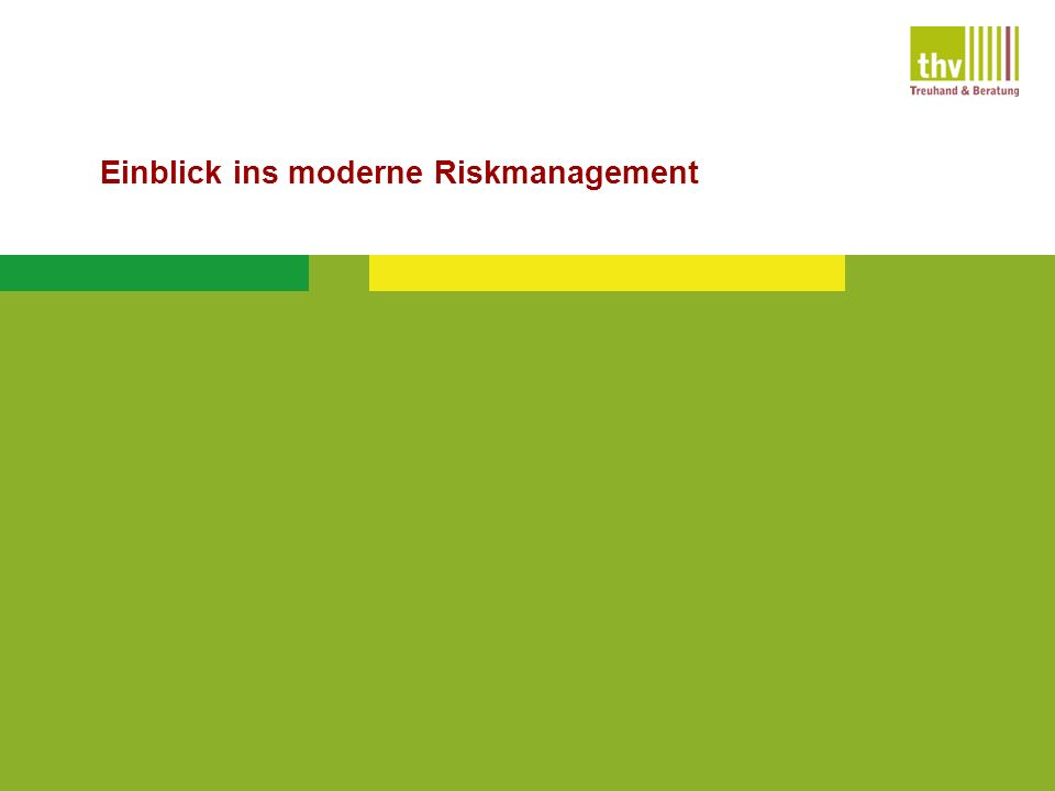 Einblick ins moderne Riskmanagement