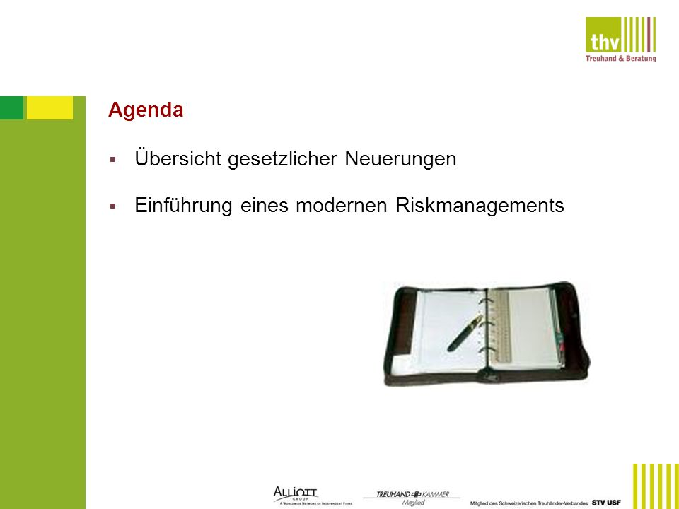 Agenda Übersicht gesetzlicher Neuerungen Einführung eines modernen Riskmanagements