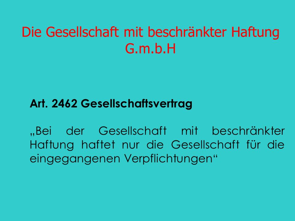 Die Gesellschaft mit beschränkter Haftung G.m.b.H