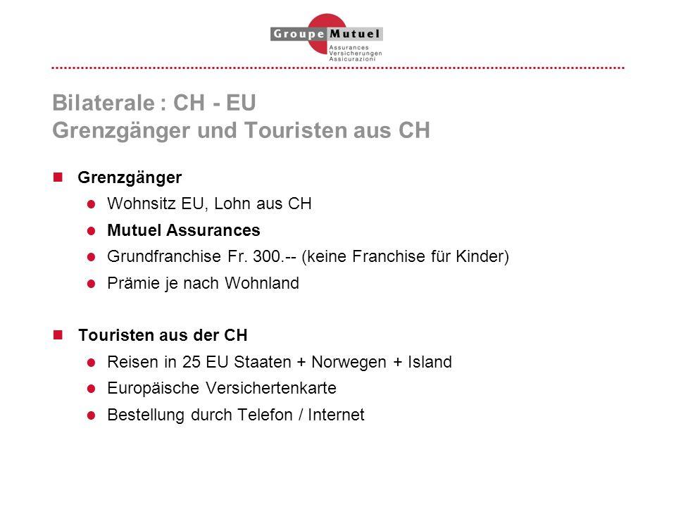 Bilaterale : CH - EU Grenzgänger und Touristen aus CH