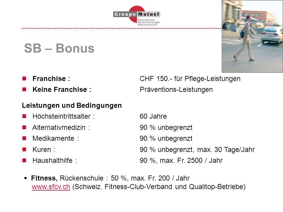 SB – Bonus Franchise : CHF 150.- für Pflege-Leistungen