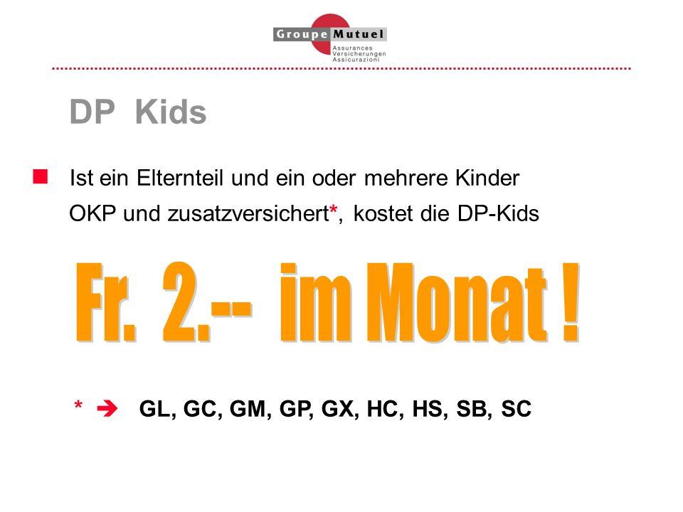 DP KidsIst ein Elternteil und ein oder mehrere Kinder. OKP und zusatzversichert*, kostet die DP-Kids.