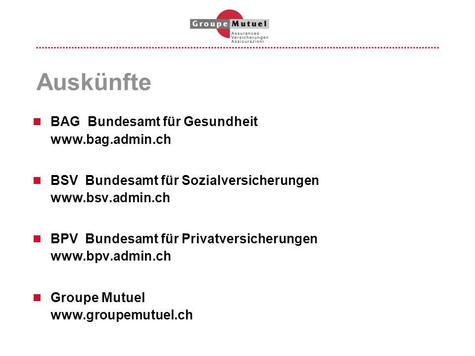 Auskünfte BAG Bundesamt für Gesundheit www.bag.admin.ch