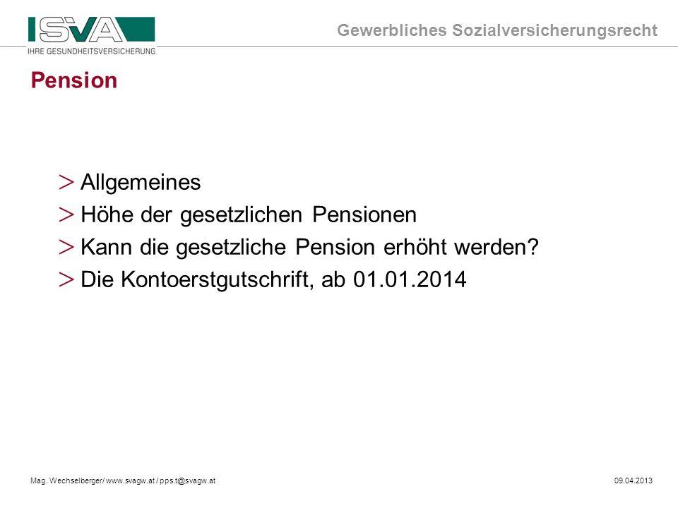 Pension Allgemeines. Höhe der gesetzlichen Pensionen. Kann die gesetzliche Pension erhöht werden