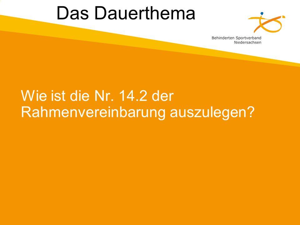 Das Dauerthema Wie ist die Nr. 14.2 der Rahmenvereinbarung auszulegen