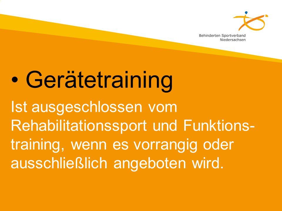 Gerätetraining Ist ausgeschlossen vom Rehabilitationssport und Funktions-training, wenn es vorrangig oder ausschließlich angeboten wird.