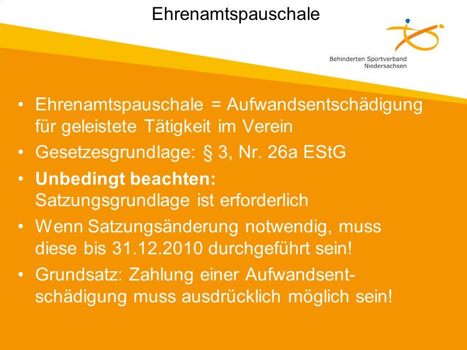 Ehrenamtspauschale Ehrenamtspauschale = Aufwandsentschädigung für geleistete Tätigkeit im Verein. Gesetzesgrundlage: § 3, Nr. 26a EStG.