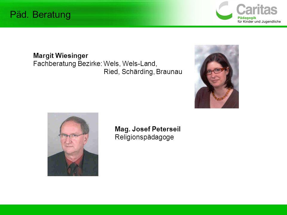 Päd. Beratung Margit Wiesinger Fachberatung Bezirke: Wels, Wels-Land,