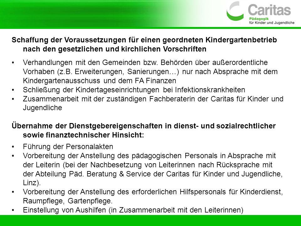 Schaffung der Voraussetzungen für einen geordneten Kindergartenbetrieb nach den gesetzlichen und kirchlichen Vorschriften