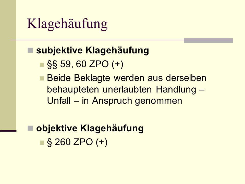 Klagehäufung subjektive Klagehäufung §§ 59, 60 ZPO (+)