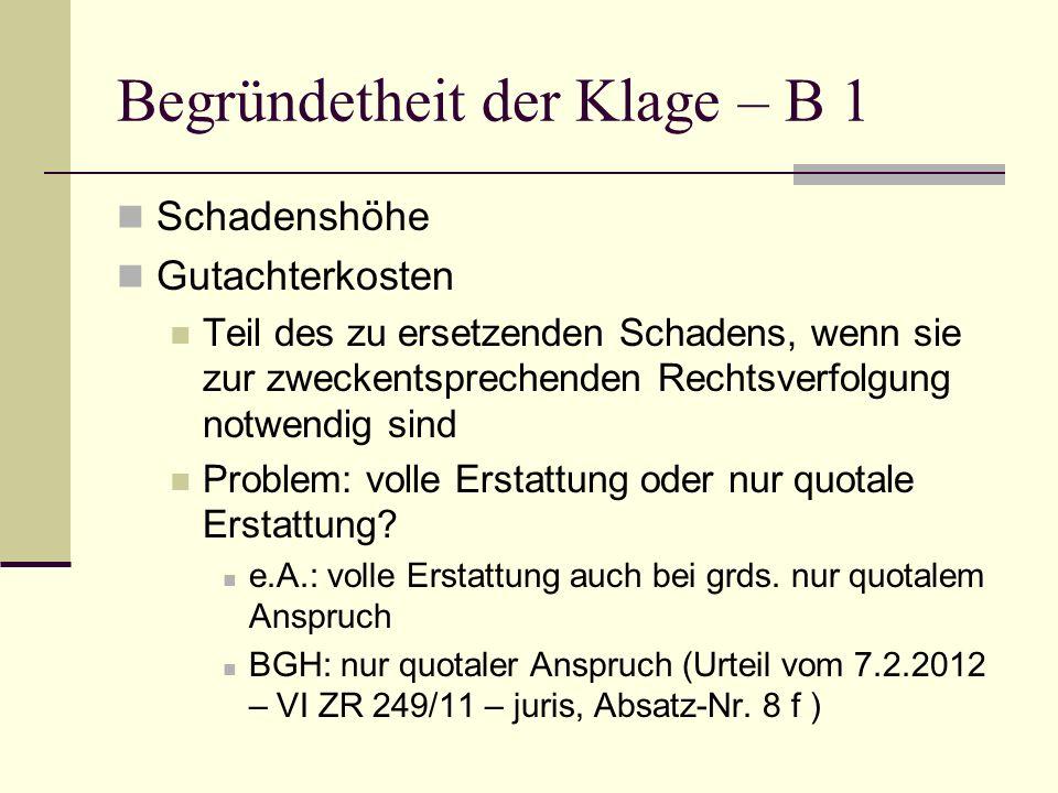 Begründetheit der Klage – B 1