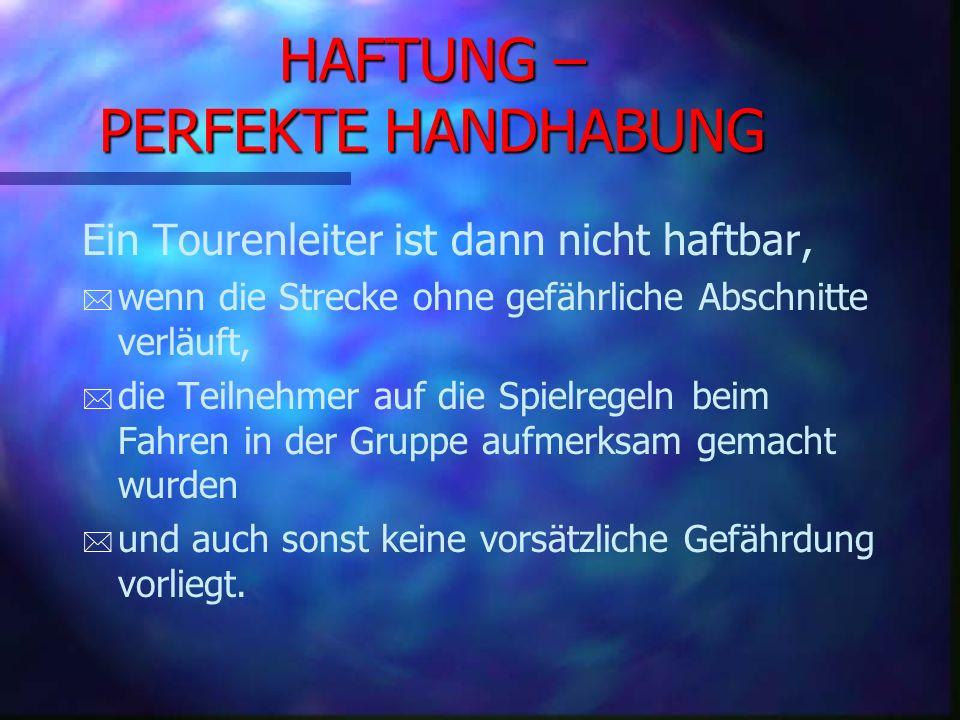 HAFTUNG – PERFEKTE HANDHABUNG