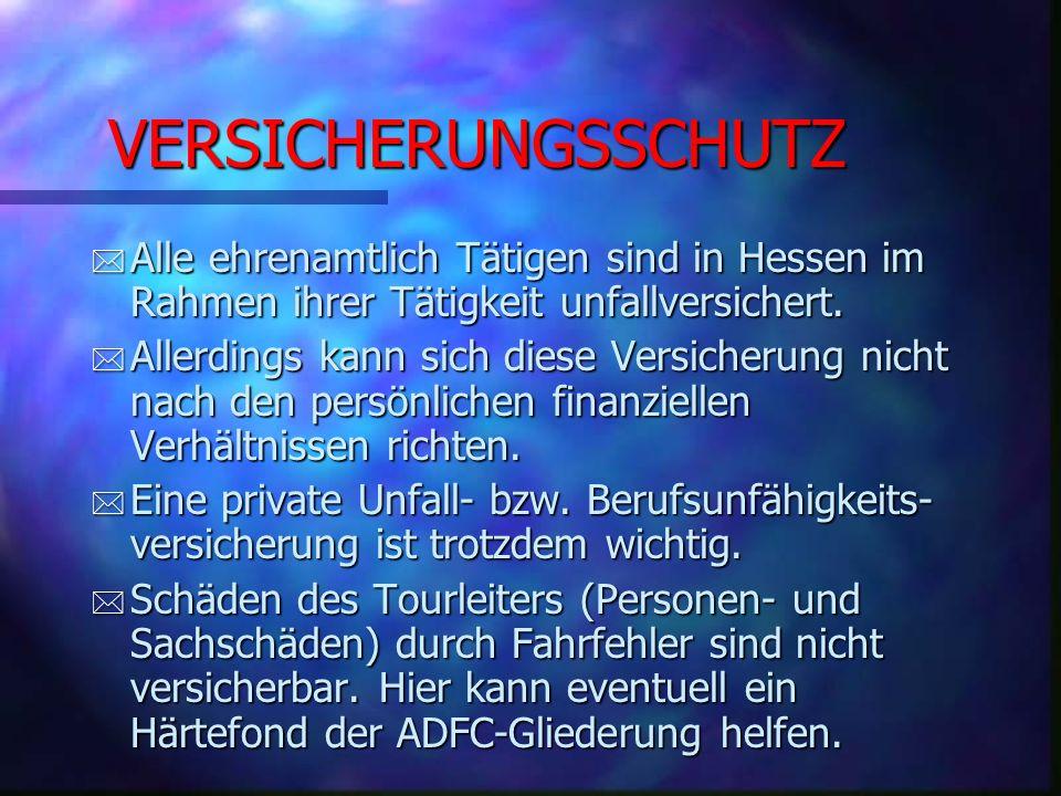 VERSICHERUNGSSCHUTZ Alle ehrenamtlich Tätigen sind in Hessen im Rahmen ihrer Tätigkeit unfallversichert.