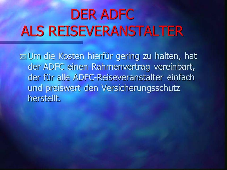 DER ADFC ALS REISEVERANSTALTER