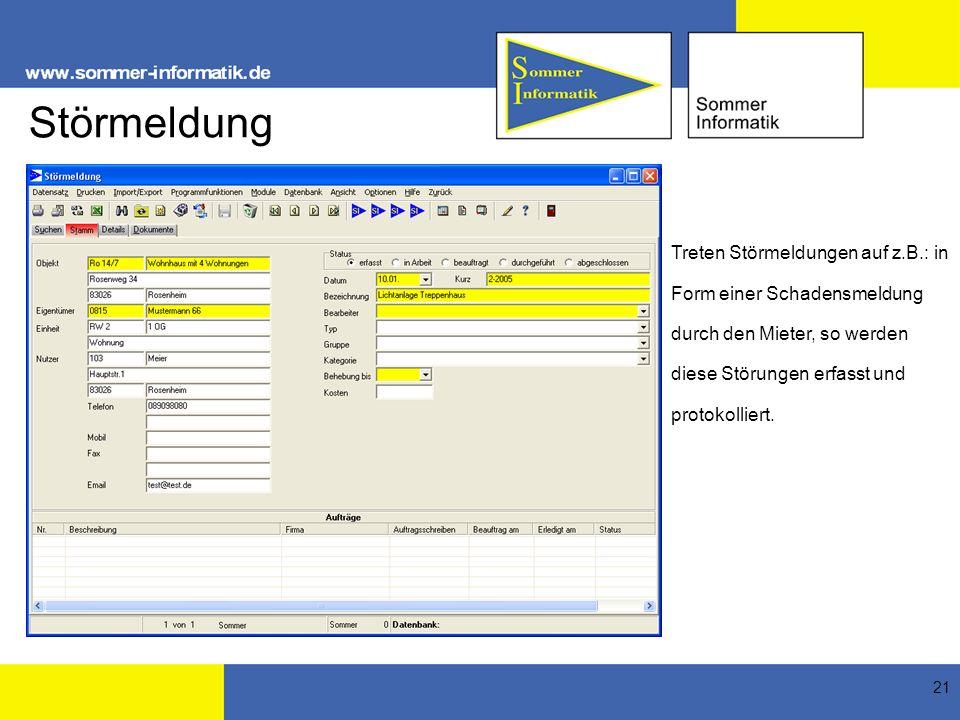 Störmeldung Treten Störmeldungen auf z.B.: in Form einer Schadensmeldung durch den Mieter, so werden diese Störungen erfasst und protokolliert.