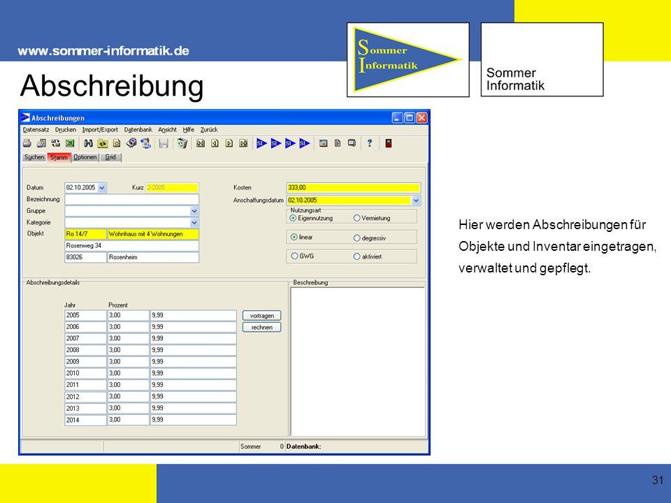 Abschreibung Hier werden Abschreibungen für Objekte und Inventar eingetragen, verwaltet und gepflegt.