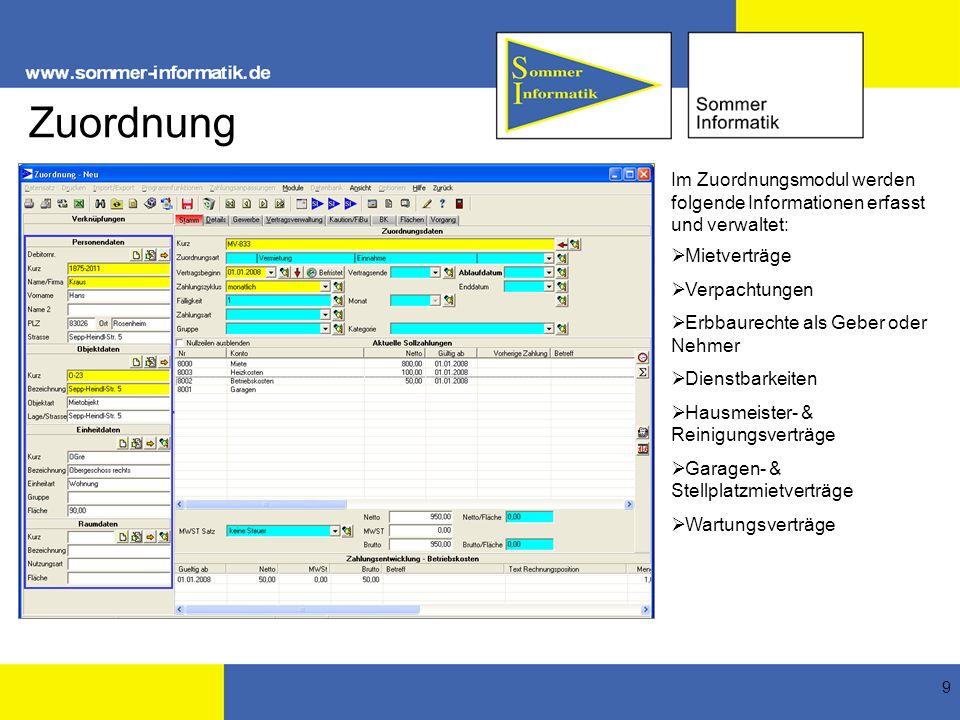 Zuordnung Im Zuordnungsmodul werden folgende Informationen erfasst und verwaltet: Mietverträge. Verpachtungen.
