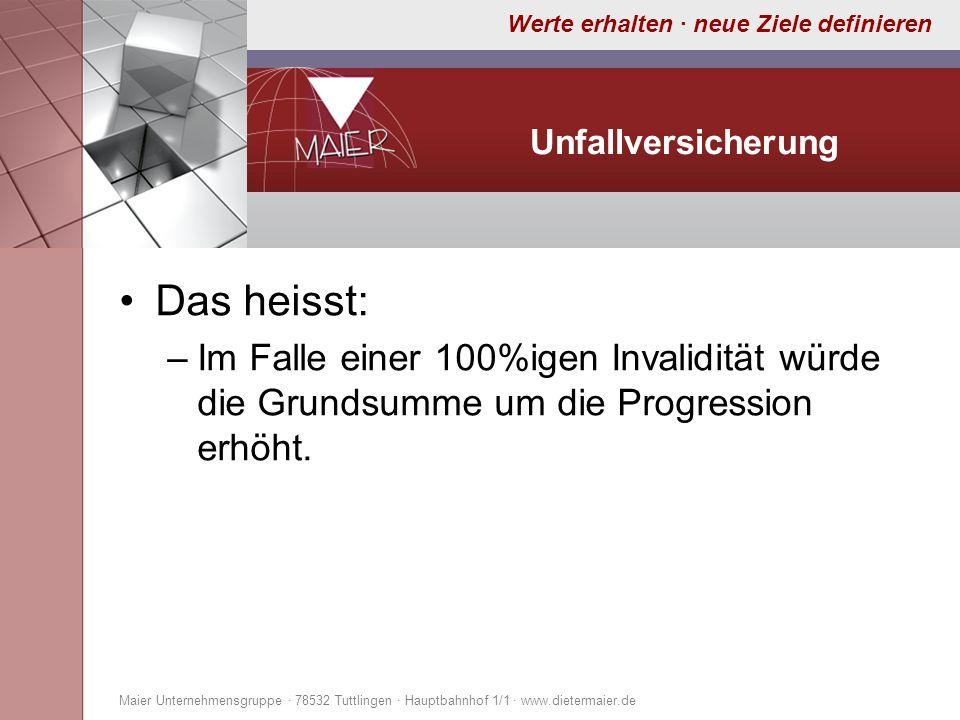 UnfallversicherungDas heisst: Im Falle einer 100%igen Invalidität würde die Grundsumme um die Progression erhöht.
