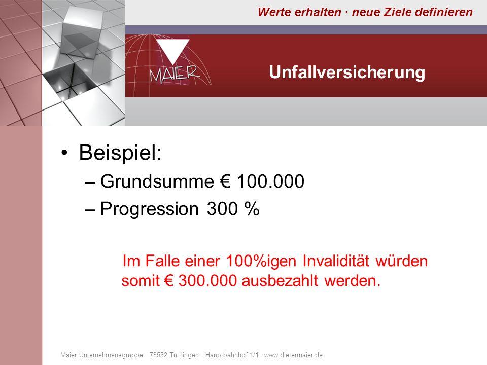 Beispiel: Grundsumme € 100.000 Progression 300 % Unfallversicherung