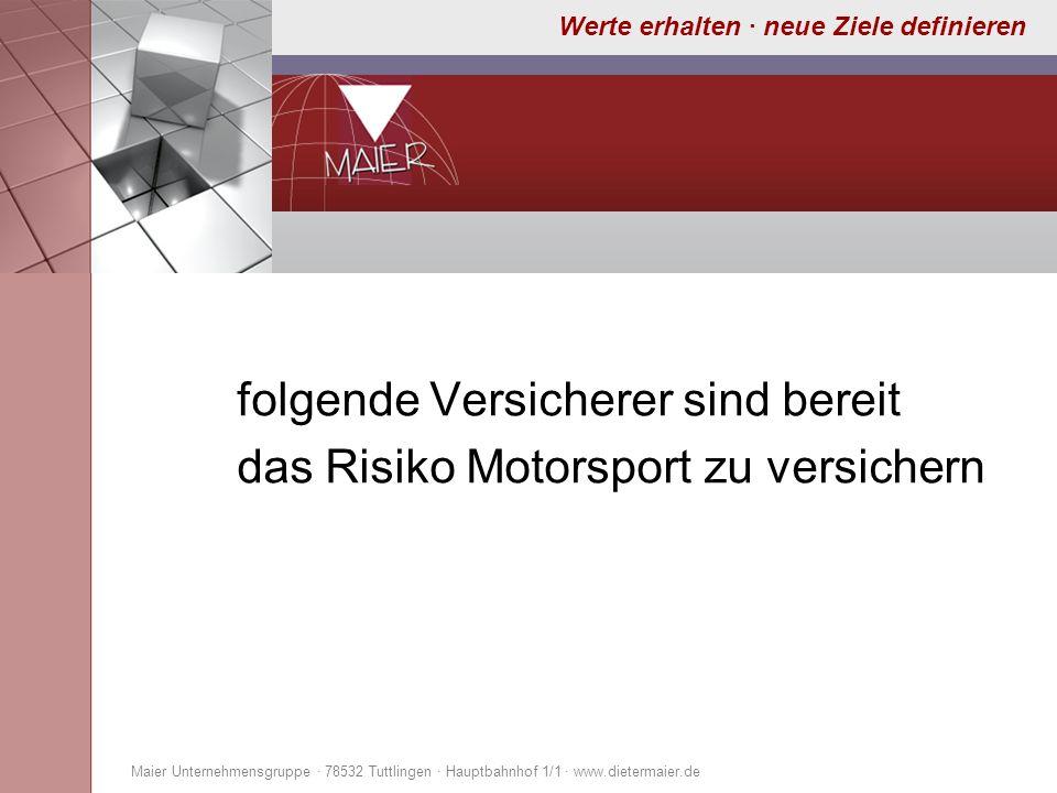 folgende Versicherer sind bereit das Risiko Motorsport zu versichern