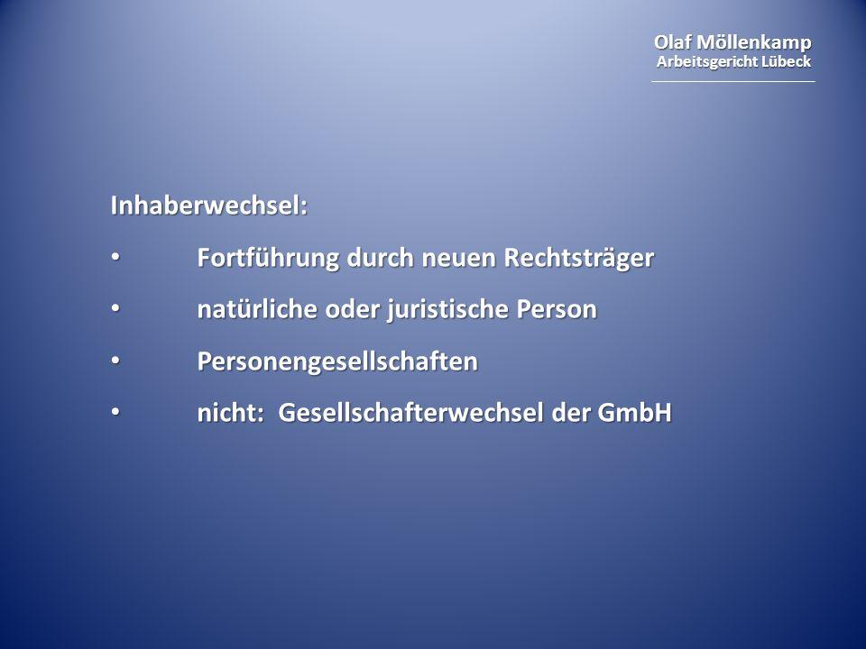 Inhaberwechsel: Fortführung durch neuen Rechtsträger. natürliche oder juristische Person. Personengesellschaften.
