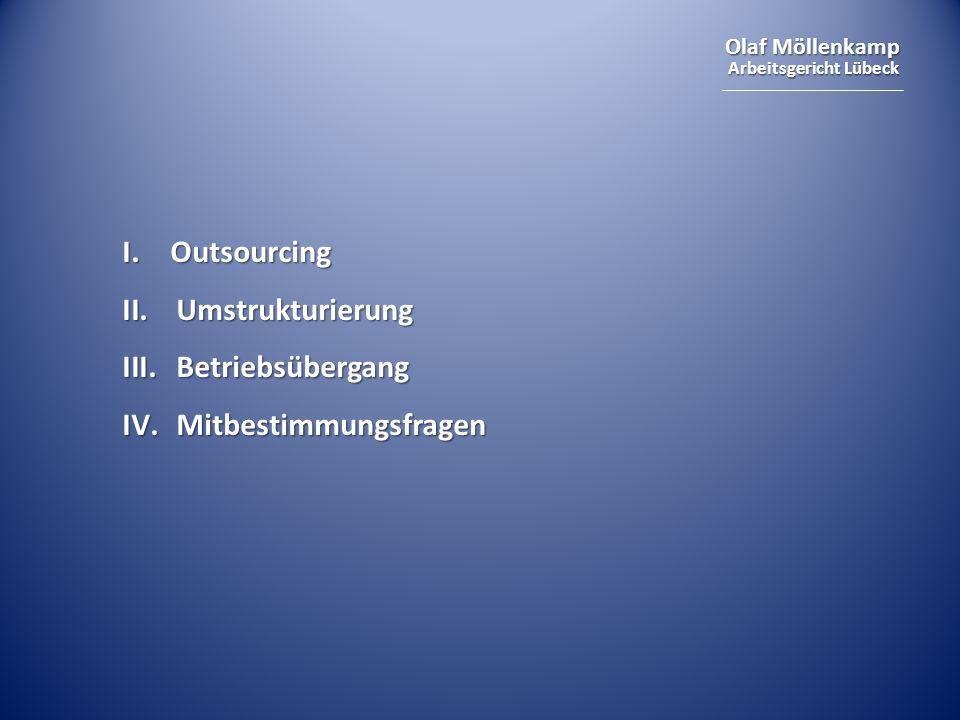 I. Outsourcing Umstrukturierung Betriebsübergang Mitbestimmungsfragen