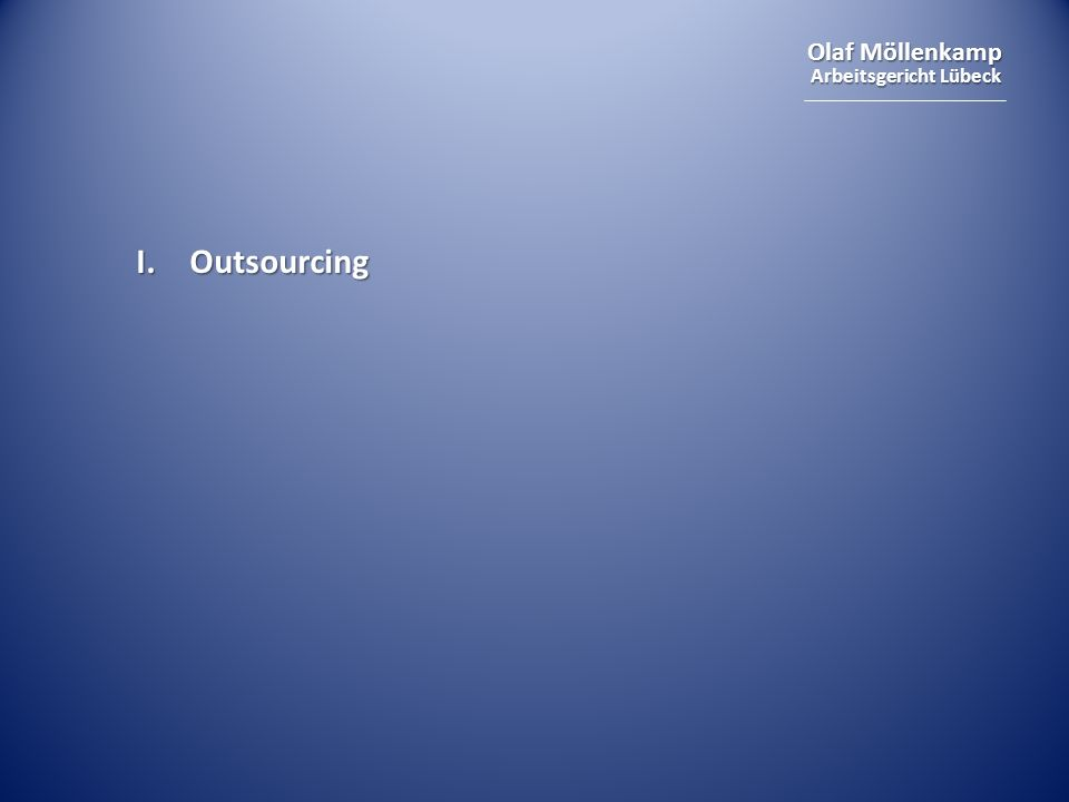 I. Outsourcing