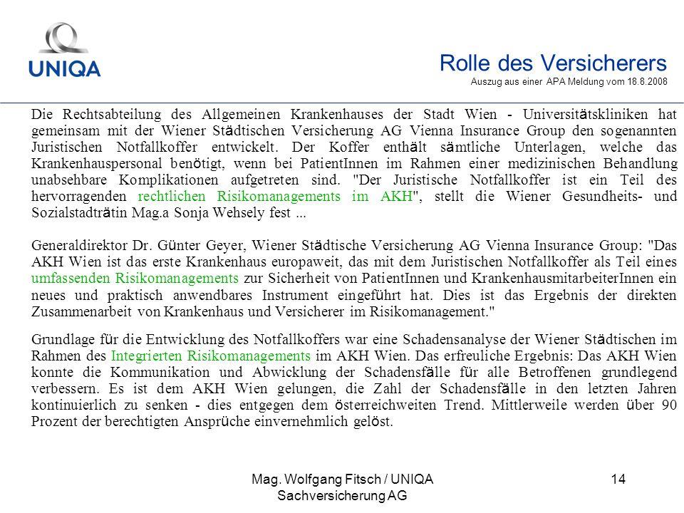 Rolle des Versicherers Auszug aus einer APA Meldung vom 18.8.2008