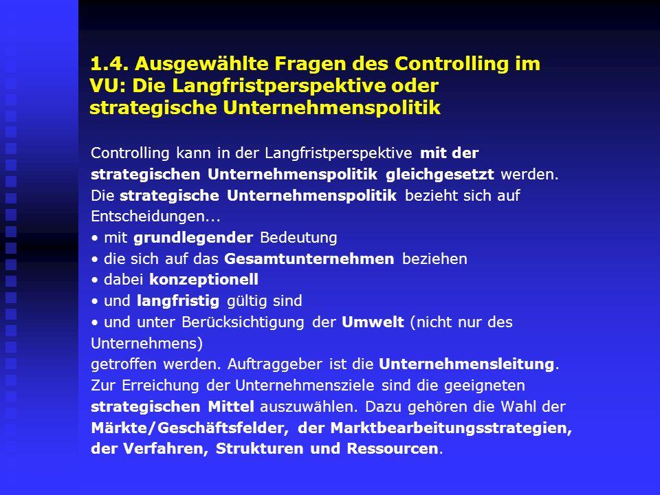 1.4. Ausgewählte Fragen des Controlling im VU: Die Langfristperspektive oder strategische Unternehmenspolitik