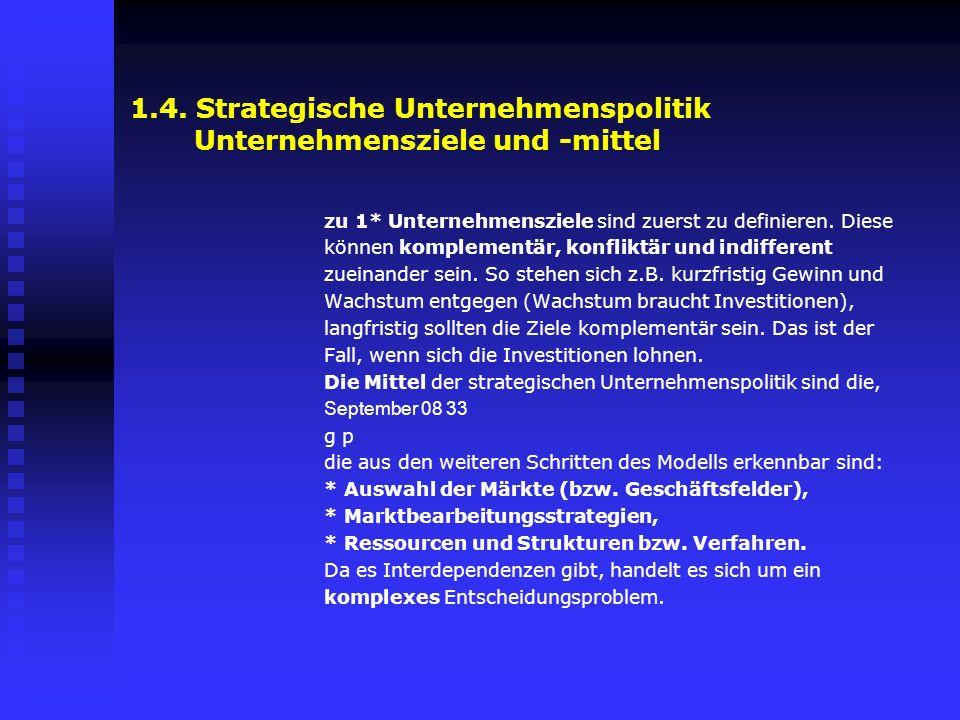 1.4. Strategische Unternehmenspolitik Unternehmensziele und -mittel