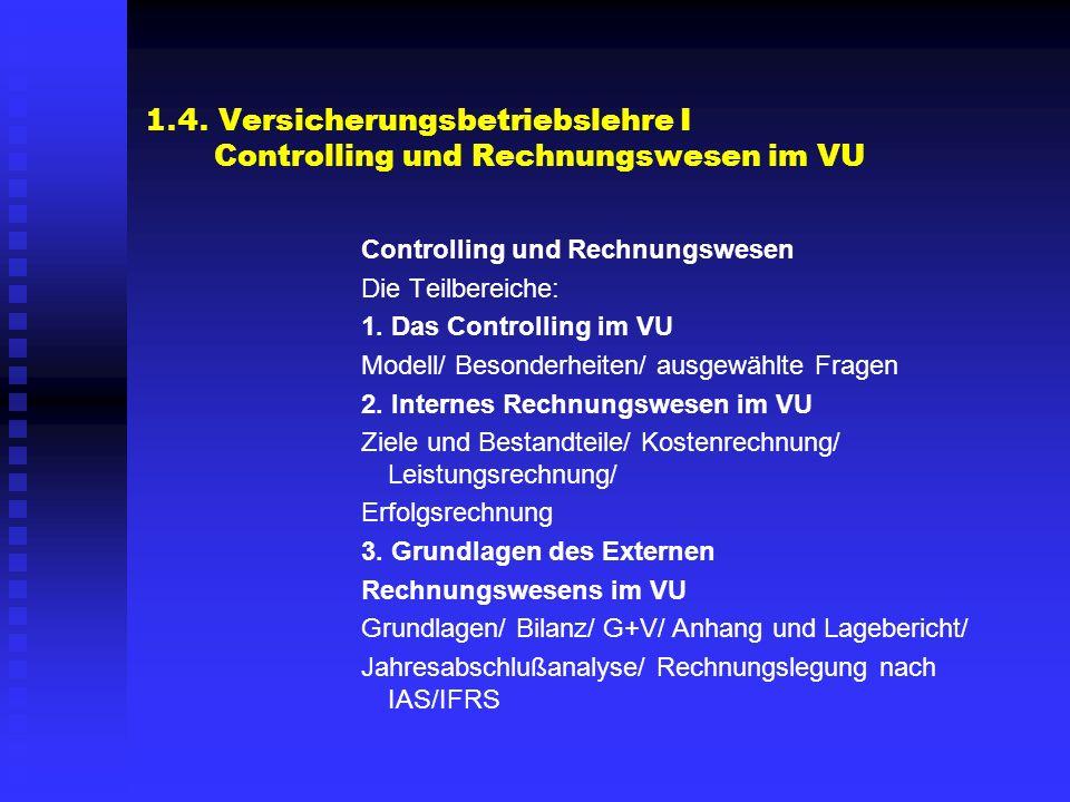 1.4. Versicherungsbetriebslehre I Controlling und Rechnungswesen im VU
