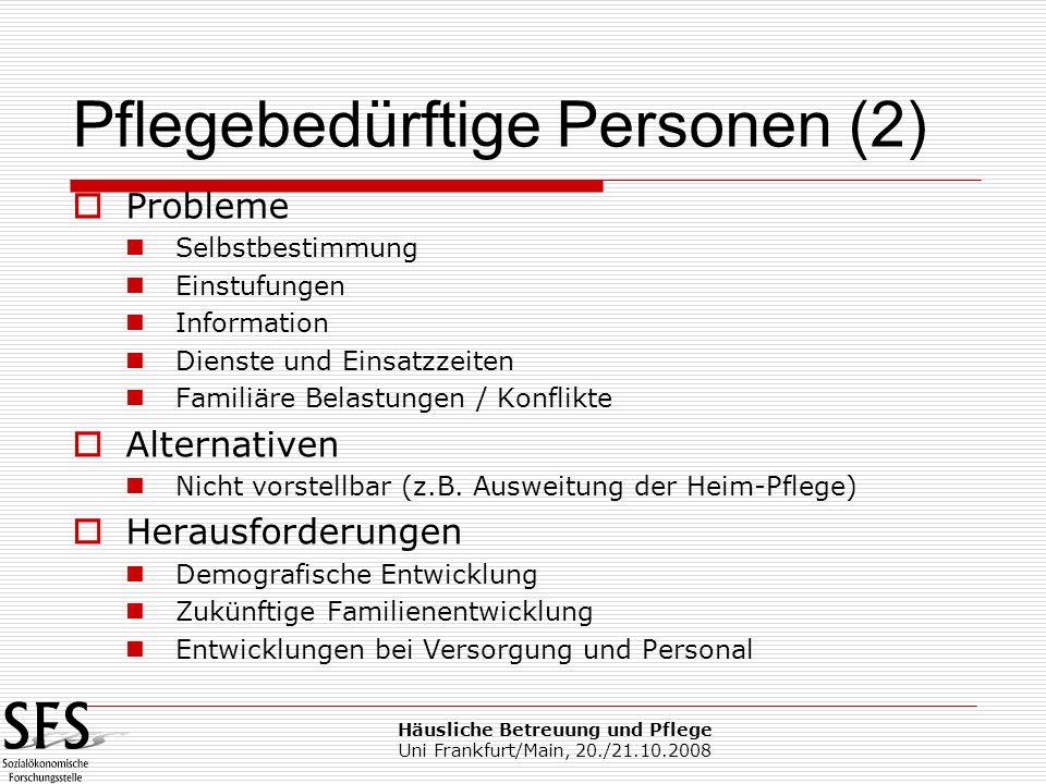 Häusliche Betreuung und Pflege Uni Frankfurt/Main, 20./21.10.2008