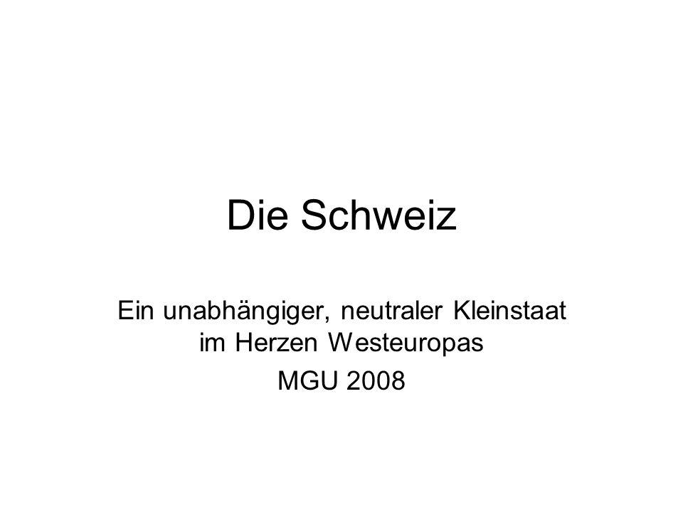 Ein unabhängiger, neutraler Kleinstaat im Herzen Westeuropas MGU 2008